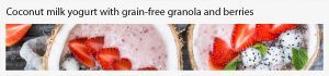 Coconut milk yogurt with grain free granola and berries